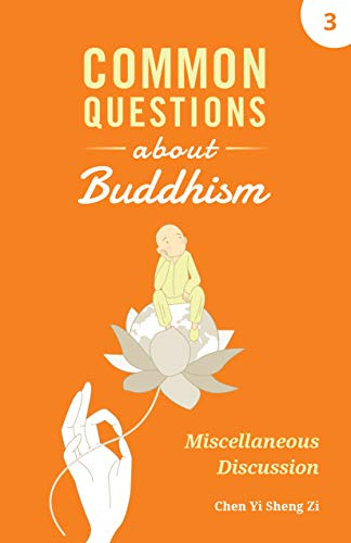 Common Questions About Buddhism: Miscellaneous Discussion