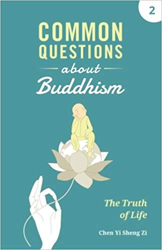 Common Questions About Buddhism: The Truth Of Lifeuddhism Vol 2